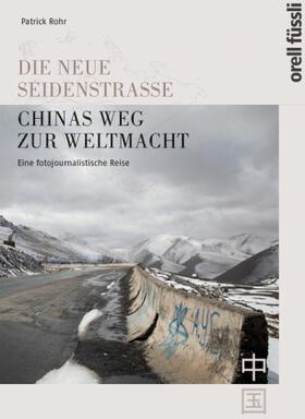 Rohr | Die neue Seidenstrasse. Chinas Weg zur Weltmacht | Buch | sack.de