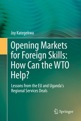 Kategekwa | Opening Markets for Foreign Skills: How Can the WTO Help? | Buch | sack.de