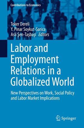 Dereli / Soykut-Sarica / Sen-Tasbasi   Labor and Employment Relations in a Globalized World   Buch   sack.de