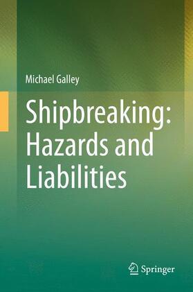 Galley | Shipbreaking: Hazards and Liabilities | Buch | sack.de