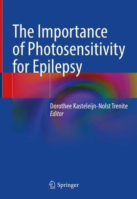 Kasteleijn-Nolst Trenite | The Importance of Photosensitivity for Epilepsy | Buch | sack.de