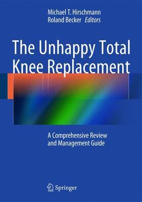 Becker / Hirschmann   The Unhappy Total Knee Replacement   Buch   sack.de