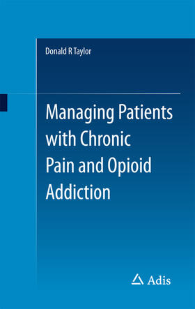 Taylor   Managing Patients with Chronic Pain and Opioid Addiction   Buch   sack.de