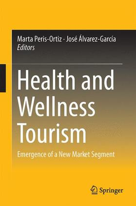 Peris-Ortiz / Álvarez-García | Health and Wellness Tourism | Buch | sack.de