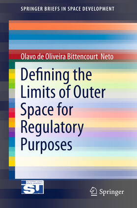 Bittencourt  Neto | Defining the Limits of Outer Space for Regulatory Purposes | Buch | sack.de