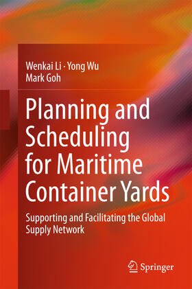 Li / Wu / Goh | Planning and Scheduling for Maritime Container Yards | Buch | sack.de