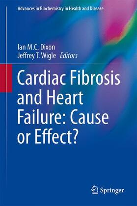 Dixon / Wigle   Cardiac Fibrosis and Heart Failure: Cause or Effect?   Buch   sack.de