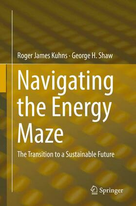Kuhns / Shaw | Navigating the Energy Maze | Buch | sack.de