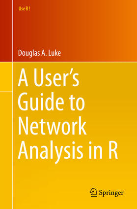 Luke | A User's Guide to Network Analysis in R | Buch | sack.de