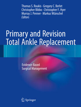 Roukis / Berlet / Bibbo | Primary and Revision Total Ankle Replacement | Buch | sack.de