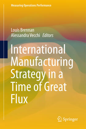 Brennan / Vecchi | International Manufacturing Strategy in a Time of Great Flux | Buch | sack.de