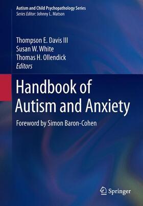 Davis III / White / Ollendick | Handbook of Autism and Anxiety | Buch | sack.de