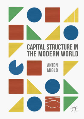 Miglo | Capital Structure in the Modern World | Buch | sack.de