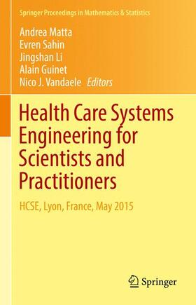Matta / Sahin / Li | Health Care Systems Engineering for Scientists and Practitioners | Buch | sack.de