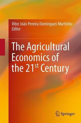Martinho   The Agricultural Economics of the 21st Century   Buch   sack.de