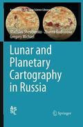 Shevchenko / Michael / Rodionova |  Lunar and Planetary Cartography in Russia | Buch |  Sack Fachmedien