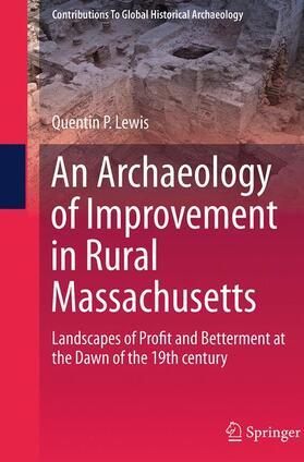 Lewis   An Archaeology of Improvement in Rural Massachusetts   Buch   sack.de