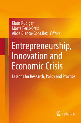 Rüdiger / Blanco González / Peris Ortiz | Entrepreneurship, Innovation and Economic Crisis | Buch | sack.de