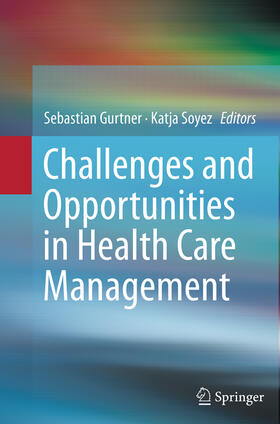 Soyez / Gurtner | Challenges and Opportunities in Health Care Management | Buch | sack.de