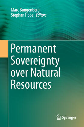 Bungenberg / Hobe   Permanent Sovereignty over Natural Resources   Buch   sack.de