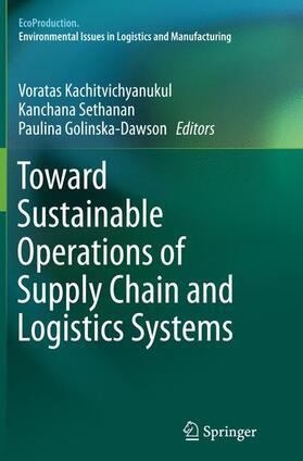 Sethanan / Golinska- Dawson / Kachitvichyanukul | Toward Sustainable Operations of Supply Chain and Logistics Systems | Buch | sack.de