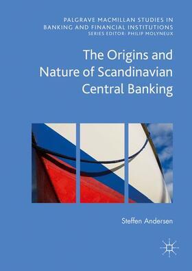 Andersen | The Origins and Nature of Scandinavian Central Banking | Buch | sack.de