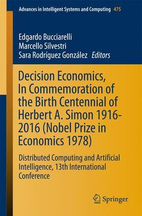 Bucciarelli / Silvestri / Rodríguez González | Decision Economics, In Commemoration of the Birth Centennial of Herbert A. Simon 1916-2016 (Nobel Prize in Economics 1978) | Buch | sack.de