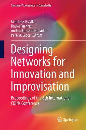 Zylka / Fuehres / Fronzetti Colladon | Designing Networks for Innovation and Improvisation | Buch | Sack Fachmedien