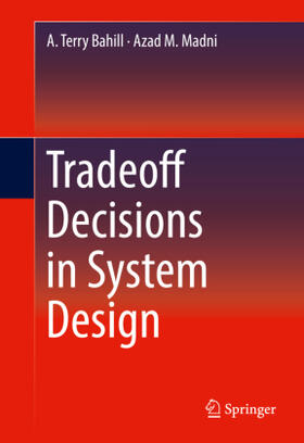 Bahill / Madni | Tradeoff Decisions in System Design | Buch | sack.de