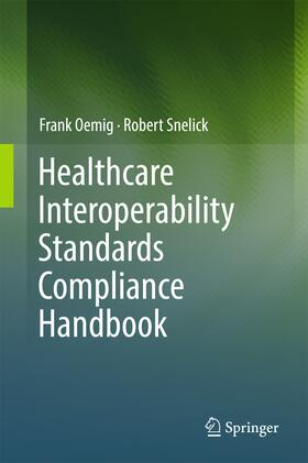 Oemig / Snelick | Healthcare Interoperability Standards Compliance Handbook | Buch | sack.de