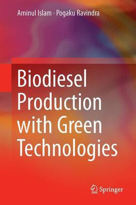Islam / Ravindra | Biodiesel Production with Green Technologies | Buch | sack.de