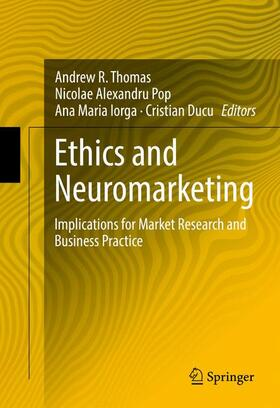 Thomas / Pop / Iorga | Ethics and Neuromarketing | Buch | sack.de