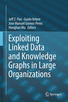 Pan / Vetere / Gomez-Perez | Exploiting Linked Data and Knowledge Graphs in Large Organisations | Buch | sack.de