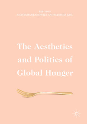 Ulanowicz / Basu | The Aesthetics and Politics of Global Hunger | Buch | sack.de