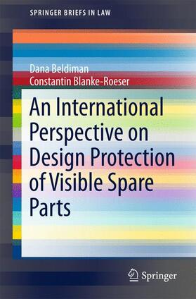 Beldiman / Blanke-Roeser | An International Perspective on Design Protection of Visible Spare Parts | Buch | sack.de