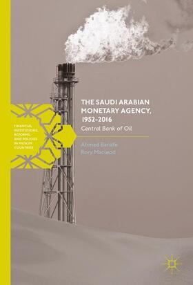 Macleod / Banafe | The Saudi Arabian Monetary Agency, 1952-2016 | Buch | sack.de