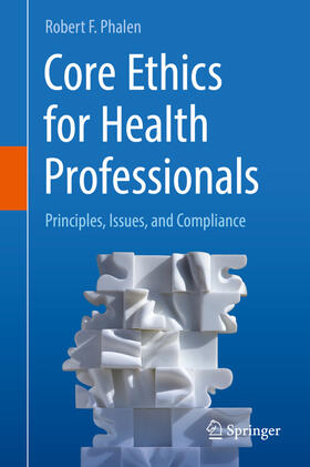 Phalen | Core Ethics for Health Professionals | Buch | sack.de