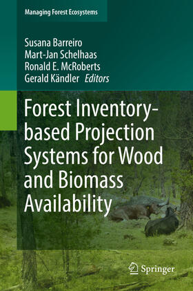 Barreiro / Schelhaas / McRoberts | Forest Inventory-based Projection Systems for Wood and Biomass Availability | Buch | Sack Fachmedien
