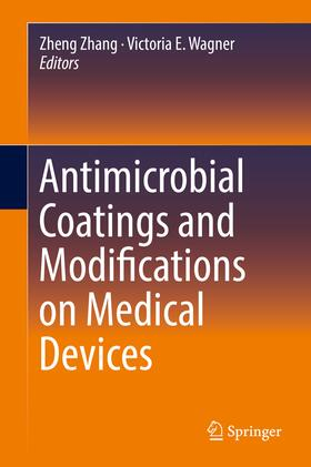 Zhang / Wagner | Antimicrobial Coatings and Modifications on Medical Devices | Buch | sack.de