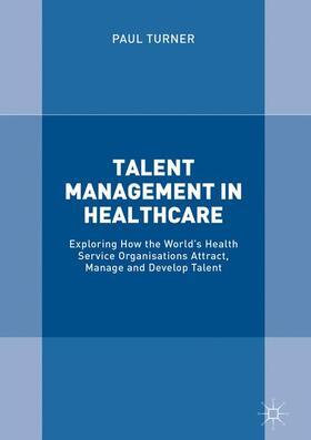 Turner   Talent Management in Healthcare   Buch   sack.de