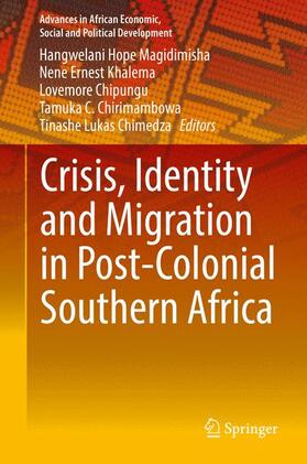 Magidimisha / Khalema / Chipungu | Crisis, Identity and Migration in Post-Colonial Southern Africa | Buch | sack.de