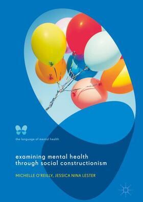 O'Reilly / Lester | Examining Mental Health through Social Constructionism | Buch | sack.de