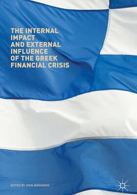 Marangos   The Internal Impact and External Influence of the Greek Financial Crisis   Buch   sack.de