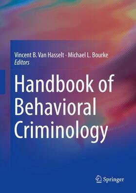 Van Hasselt / Bourke | Handbook of Behavioral Criminology | Buch | sack.de