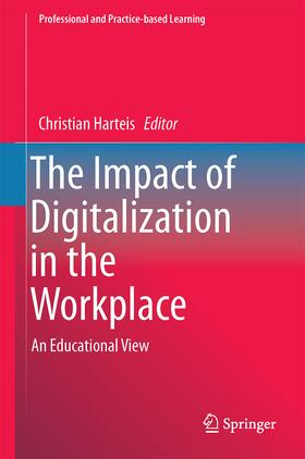 Harteis | The Impact of Digitalization in the Workplace | Buch | Sack Fachmedien