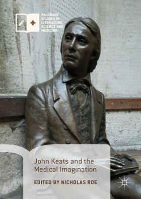 Roe | John Keats and the Medical Imagination | Buch | sack.de