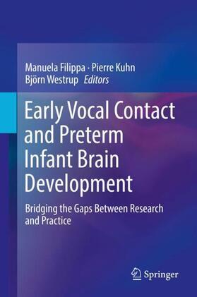 Filippa / Kuhn / Westrup | Early Vocal Contact and Preterm Infant Brain Development | Buch | sack.de