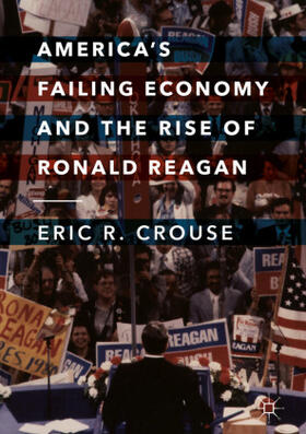 Crouse   America's Failing Economy and the Rise of Ronald Reagan   Buch   sack.de