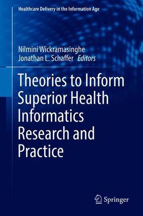 Wickramasinghe / Schaffer | Theories to Inform Superior Health Informatics Research and Practice | Buch | sack.de