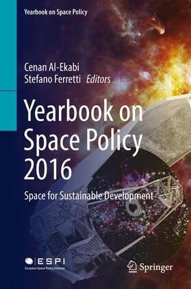 Al-Ekabi / Ferretti | Yearbook on Space Policy 2016 | Buch | sack.de